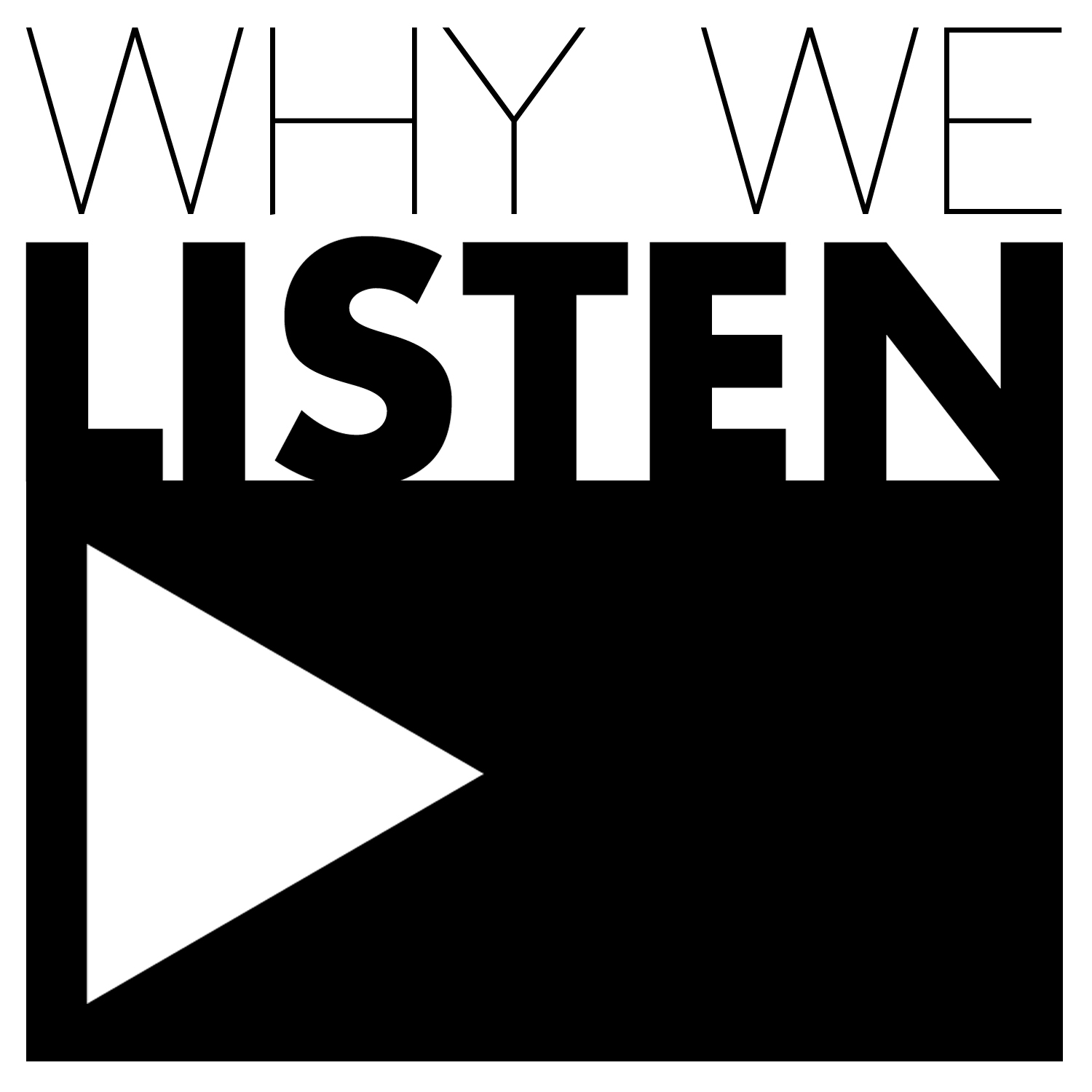 Why We Listen Podcast – Why We Listen